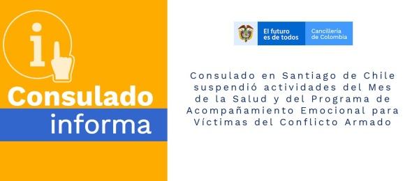 El Consulado de Colombia en Santiago de Chile suspendió actividades del Mes de la Salud y del Programa de Acompañamiento Emocional para Víctimas del Conflicto Armado