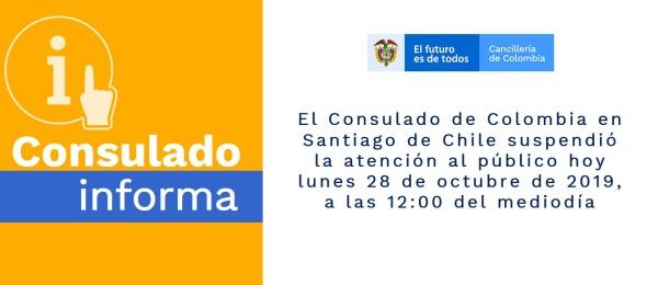 El Consulado de Colombia en Santiago de Chile suspendió la atención al público hoy lunes 28 de octubre de 2019, a las 12:00 del mediodía